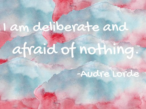 DELIBERATE AND AFRAID OF NOTHING