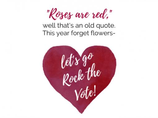 ROCK THE VOTE, VALENTINE